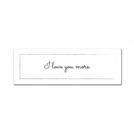 I Love You More (Adorable) (Print Only)