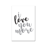 I Love You More (Cursive, Slanted) (Print Only)