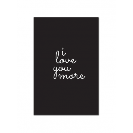 I Love You More (Cute) (Print Only)