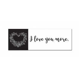 I Love You More (Heart) (Print Only)