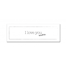 I Love You More (Note) (Print Only)