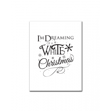 I'm Dreaming of a White Christmas (Print Only)