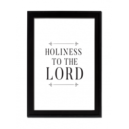 Holiness to the Lord (Print Only)