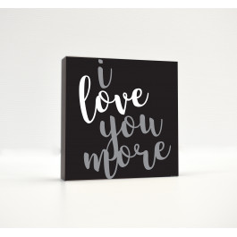 I Love You More (Cursive, Slanted)